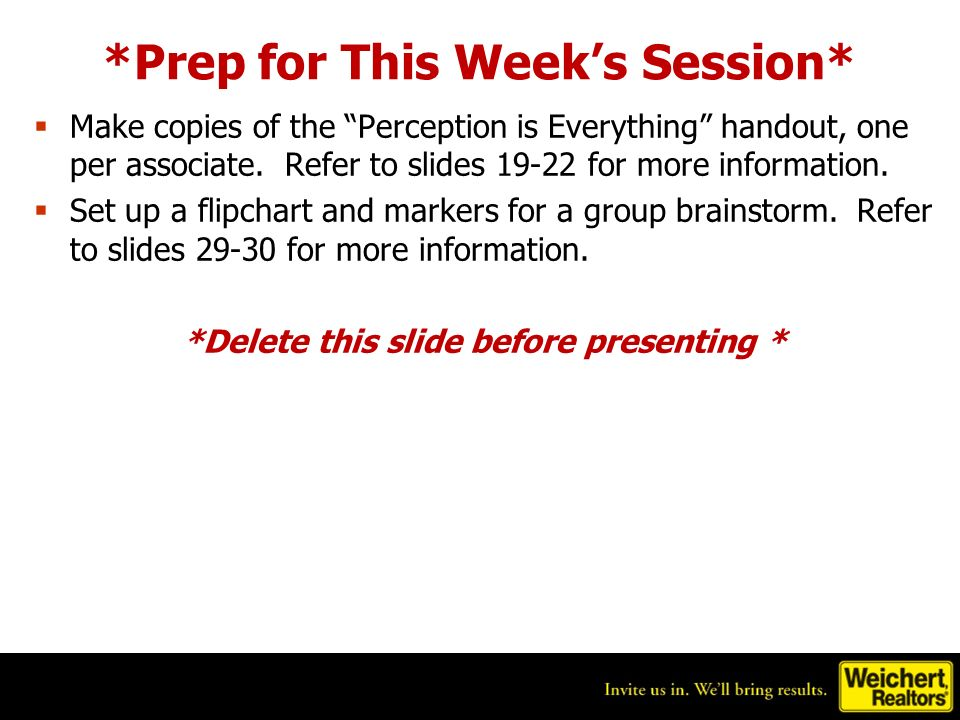 *Prep for This Weeks Session* Make copies of the Perception is Everything handout, one per associate.