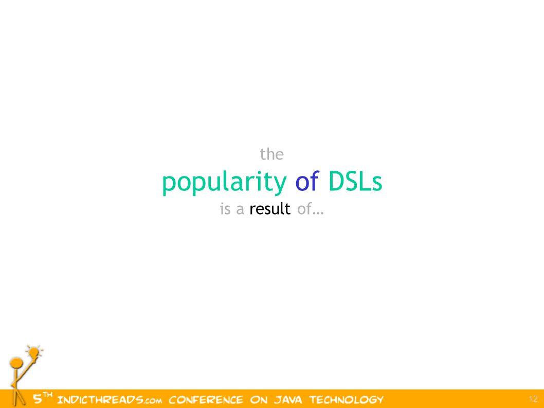 12 the popularity of DSLs is a result of…