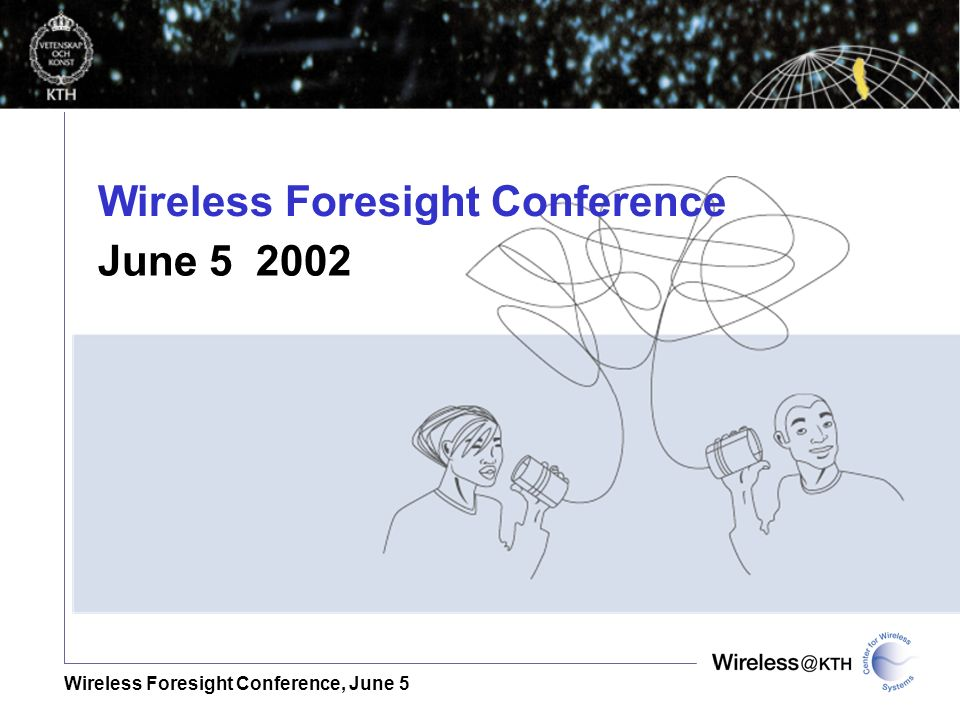 Wireless Foresight Conference, June 5 Wireless Foresight Conference June