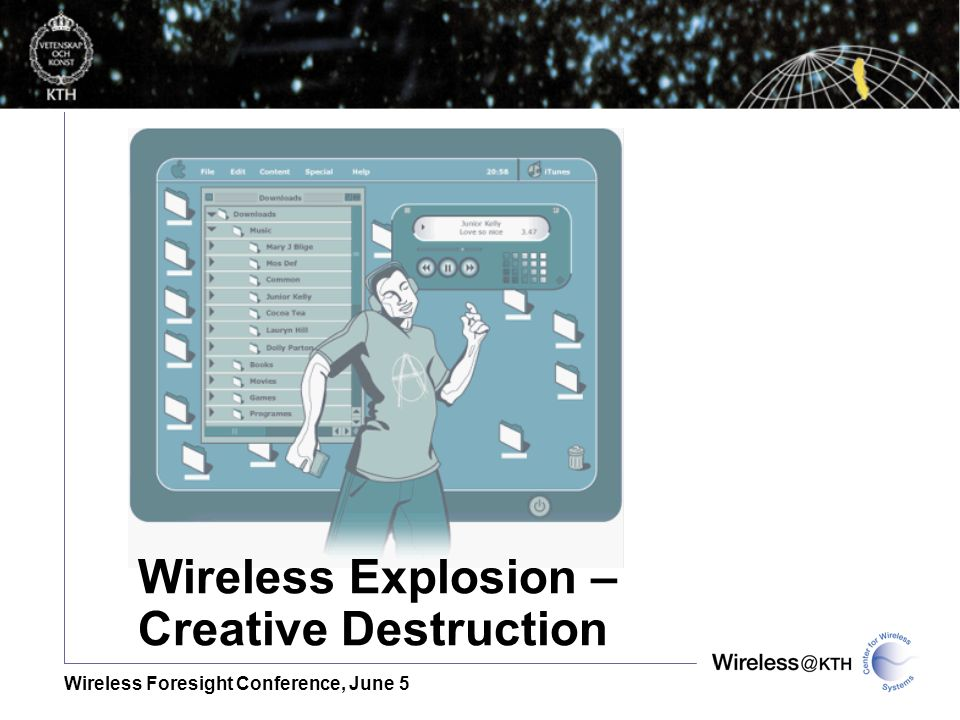 Wireless Foresight Conference, June 5 Wireless Explosion – Creative Destruction
