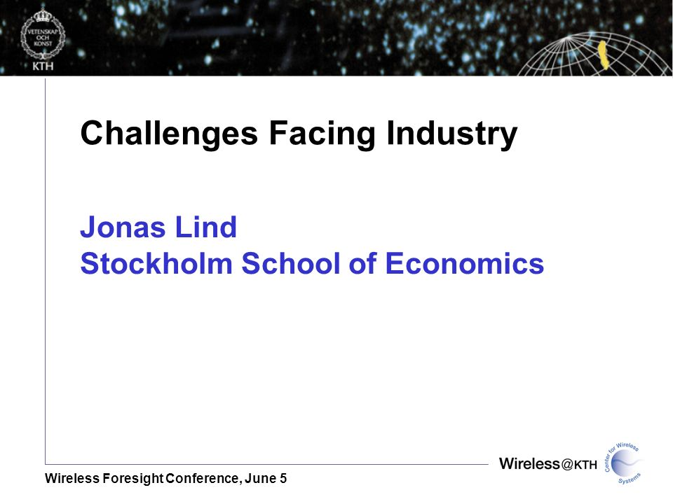 Challenges Facing Industry Jonas Lind Stockholm School of Economics