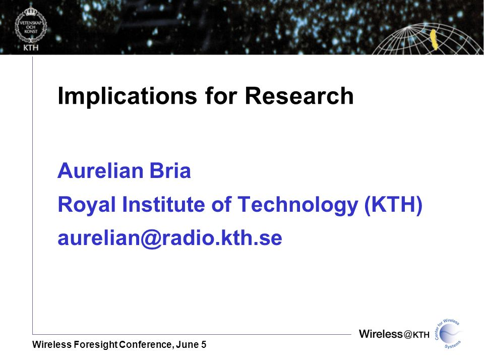 Implications for Research Aurelian Bria Royal Institute of Technology (KTH)