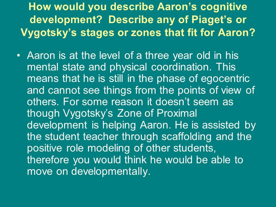 How would you describe Aarons cognitive development.