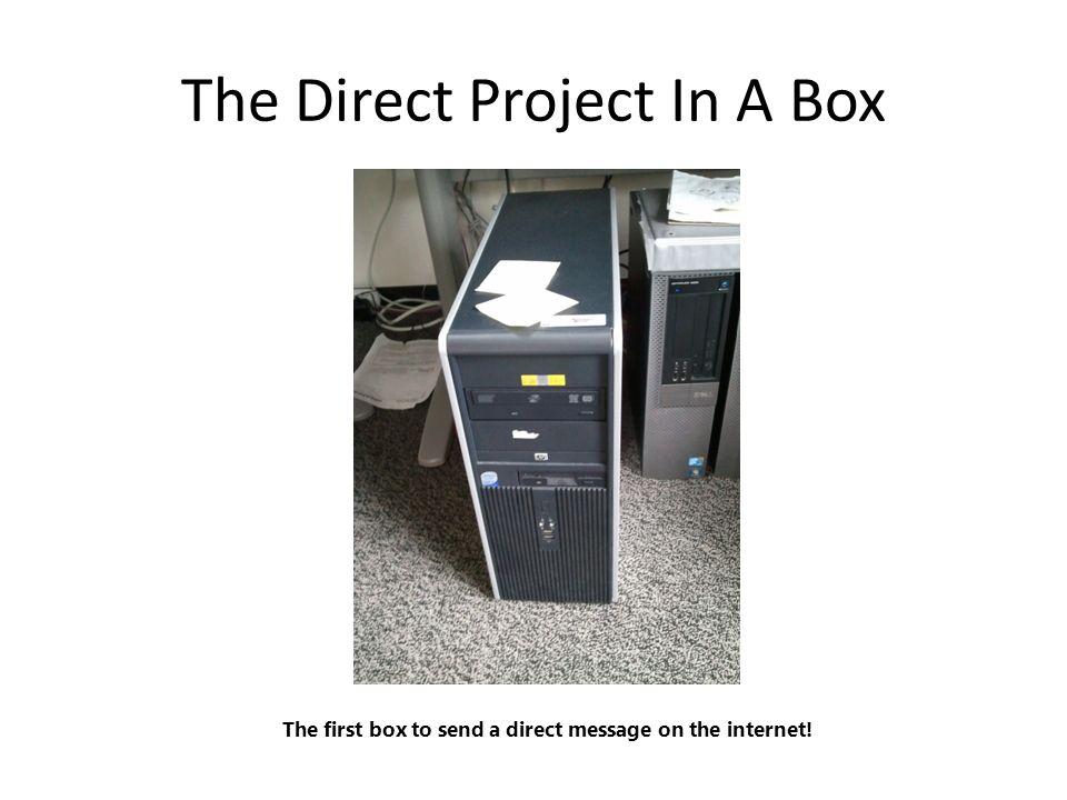 The Direct Project In A Box The first box to send a direct message on the internet!