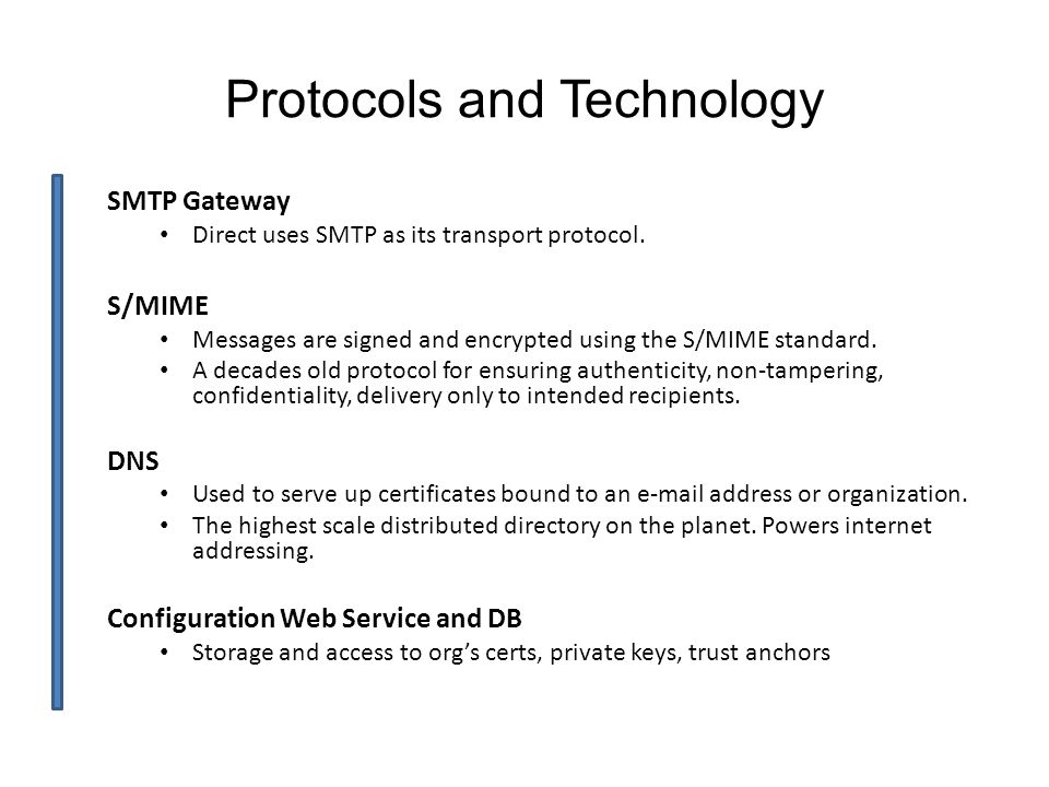Protocols and Technology SMTP Gateway Direct uses SMTP as its transport protocol.