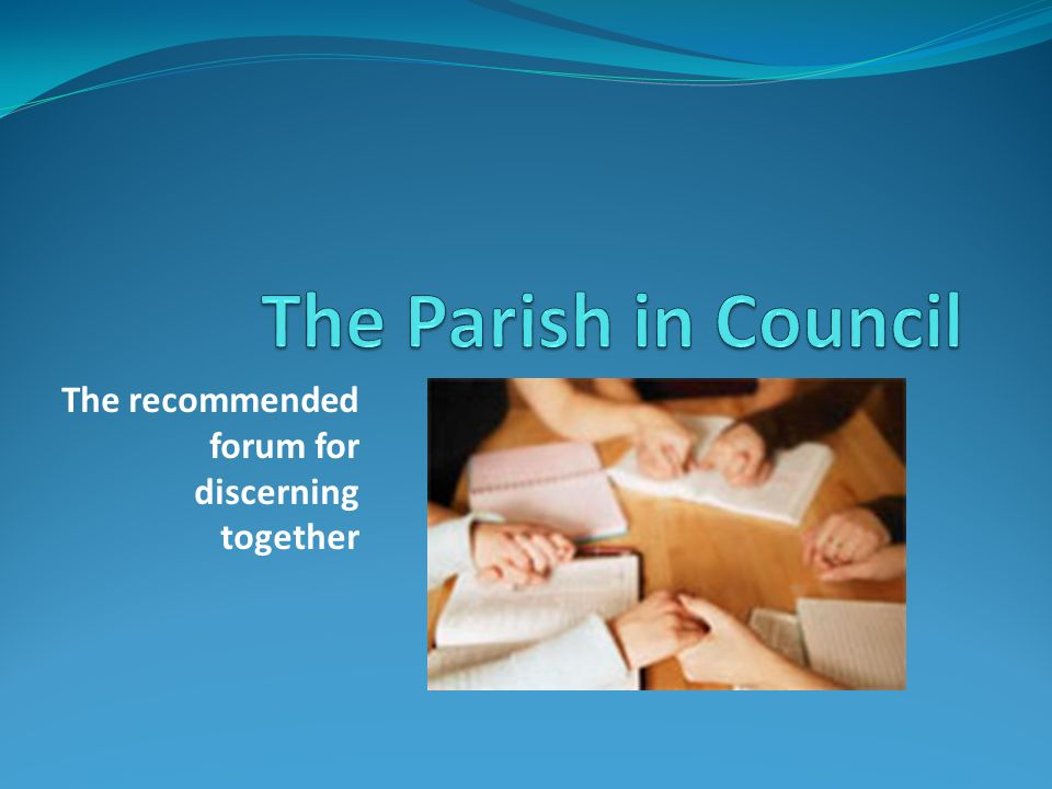 The recommended forum for discerning together