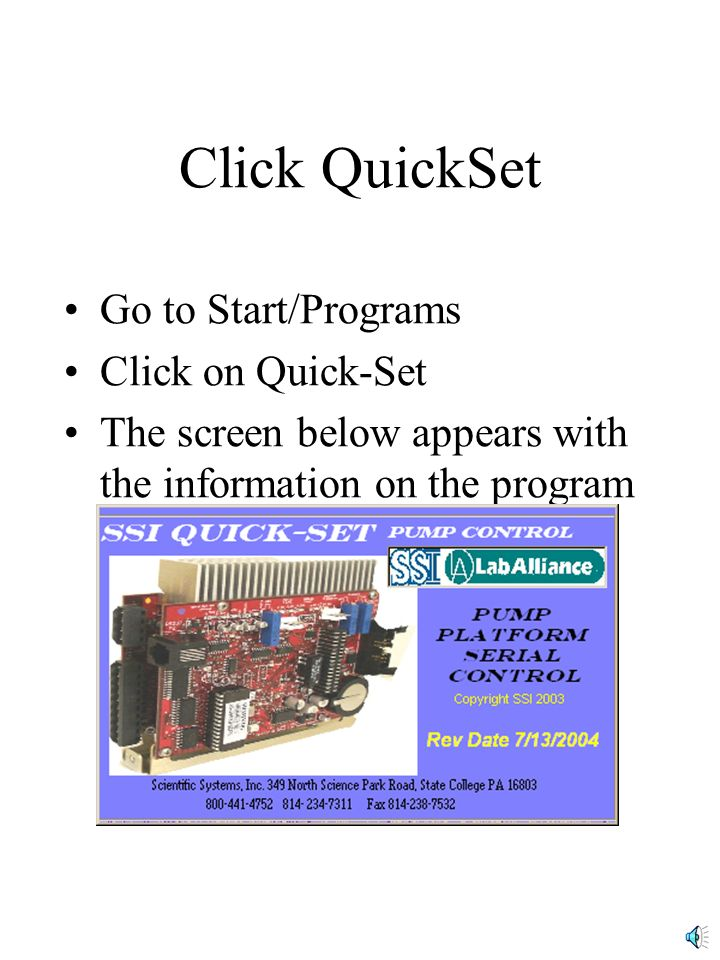 Click QuickSet Go to Start/Programs Click on Quick-Set The screen below appears with the information on the program