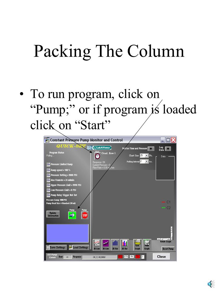 Packing The Column To run program, click on Pump; or if program is loaded click on Start