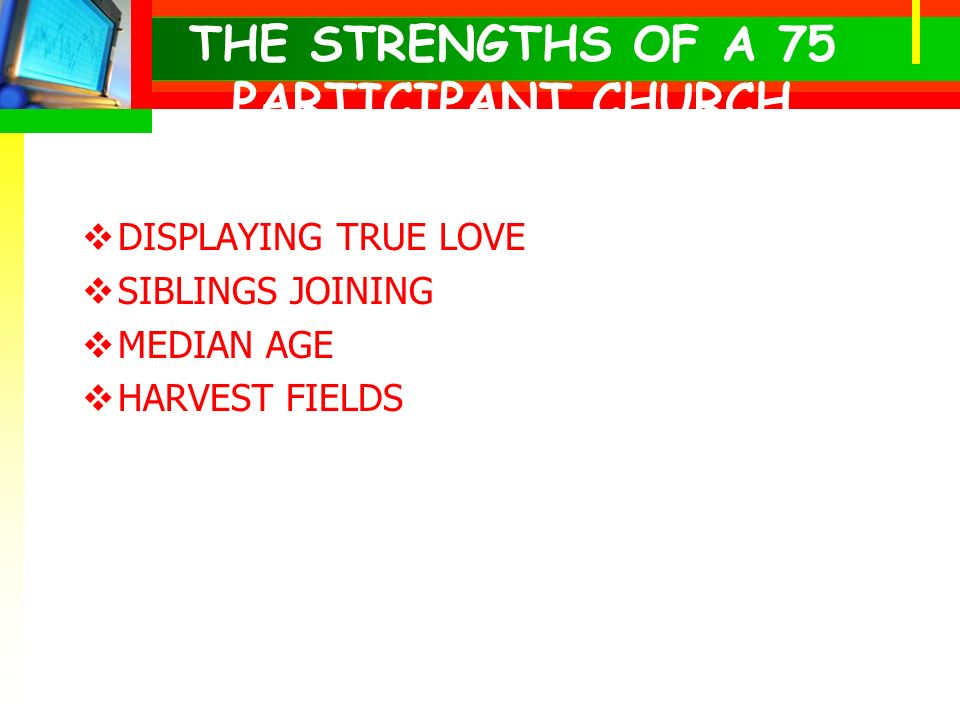 THE STRENGTHS OF A 75 PARTICIPANT CHURCH DISPLAYING TRUE LOVE SIBLINGS JOINING MEDIAN AGE HARVEST FIELDS