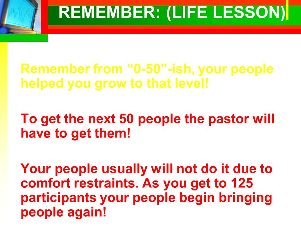 REMEMBER: (LIFE LESSON) Remember from 0-50-ish, your people helped you grow to that level.