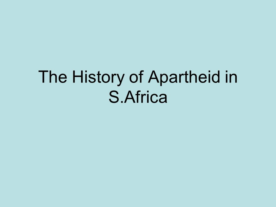 The History of Apartheid in S.Africa