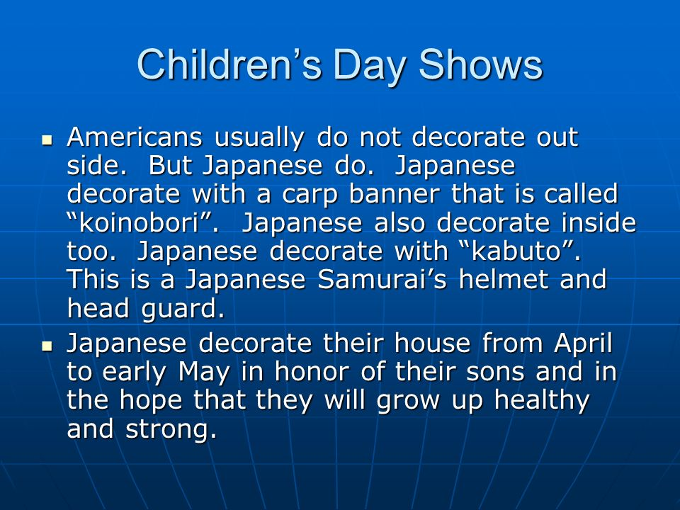 Childrens Day Shows Americans usually do not decorate out side.