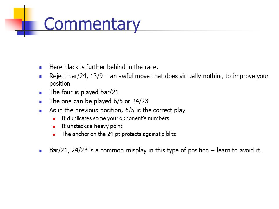 Commentary Here black is further behind in the race.