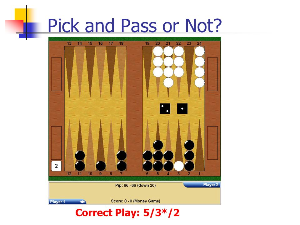 Pick and Pass or Not Correct Play: 5/3*/2