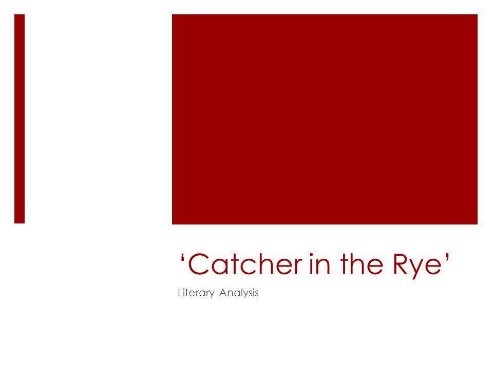 catcher in the rye literary analysis