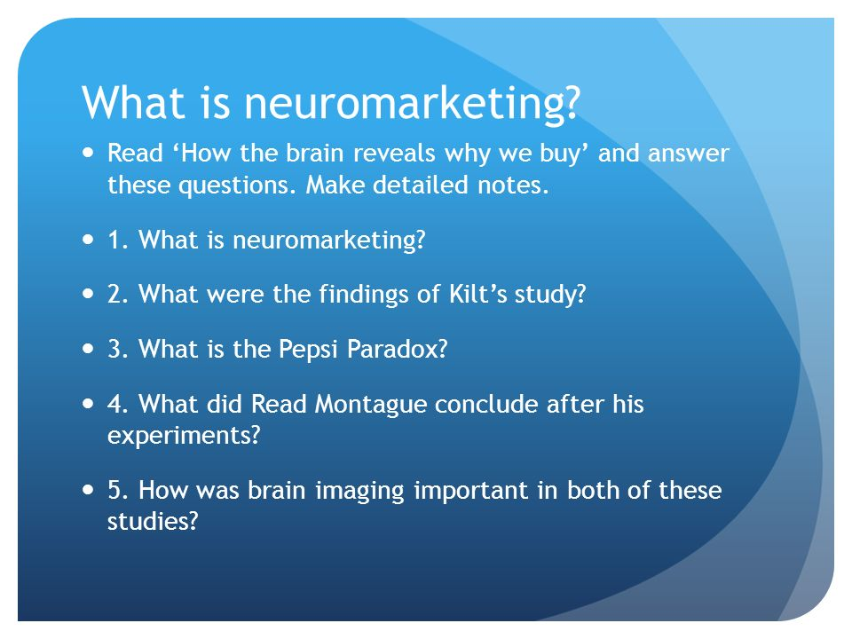 What is neuromarketing. Read How the brain reveals why we buy and answer these questions.