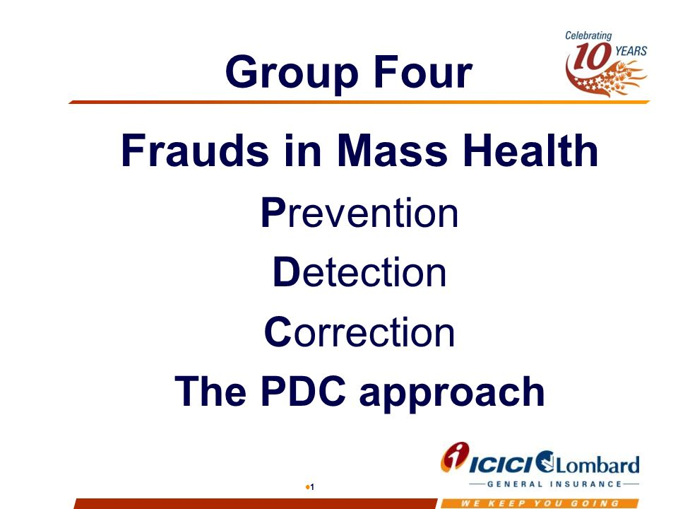 1 Group Four Frauds in Mass Health Prevention Detection Correction The PDC approach
