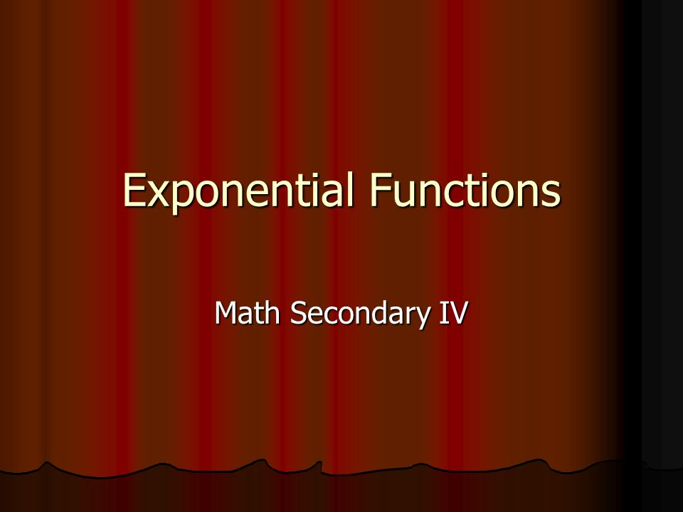 Exponential Functions Math Secondary IV