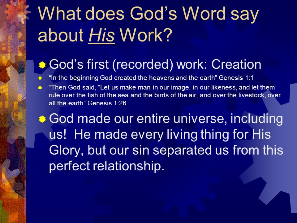 What does Gods Word say about His Work.