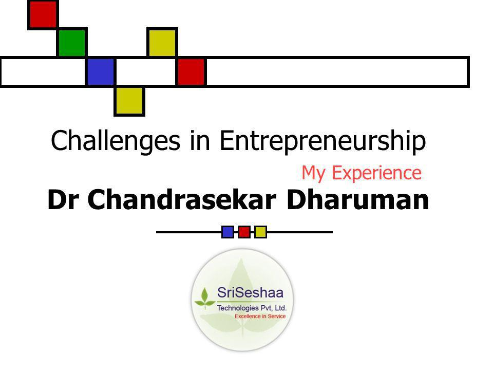 Challenges in Entrepreneurship My Experience Dr Chandrasekar Dharuman
