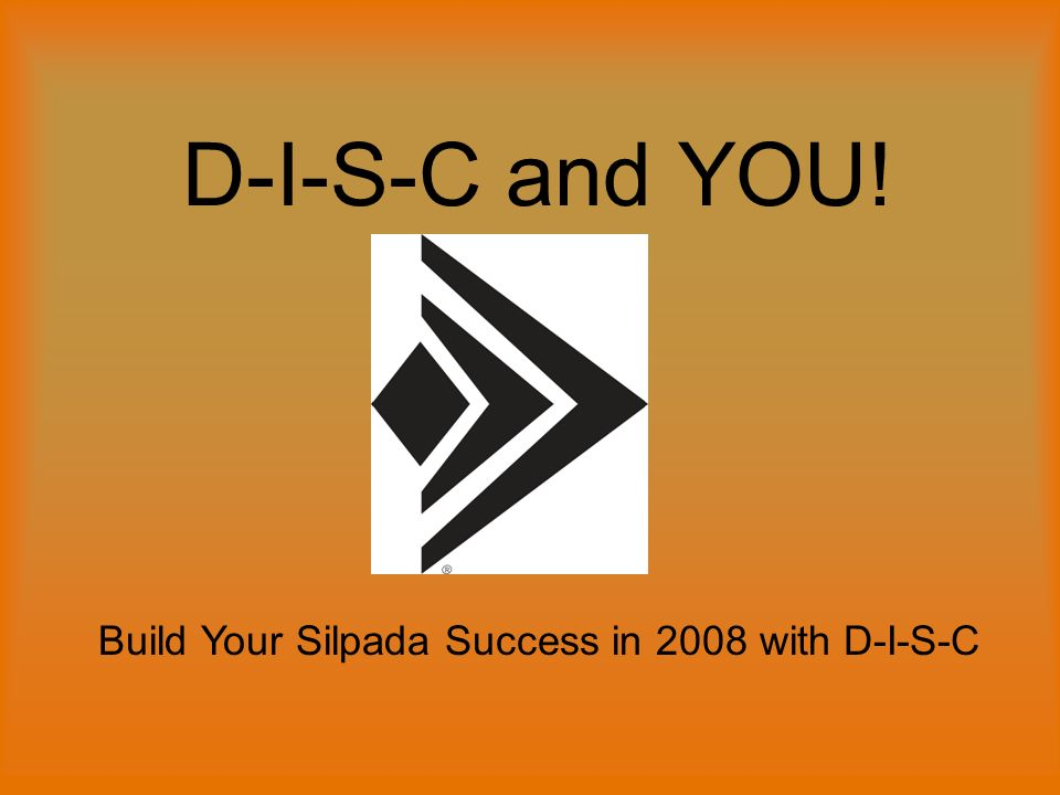 D-I-S-C and YOU! Build Your Silpada Success in 2008 with D-I-S-C
