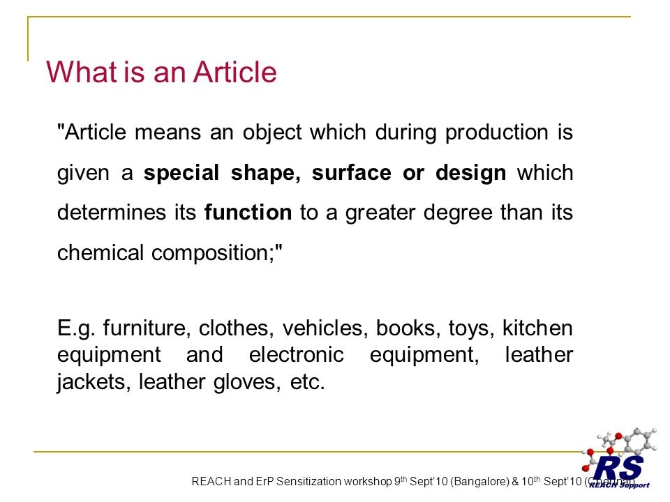 What is an Article Article means an object which during production is given a special shape, surface or design which determines its function to a greater degree than its chemical composition; E.g.