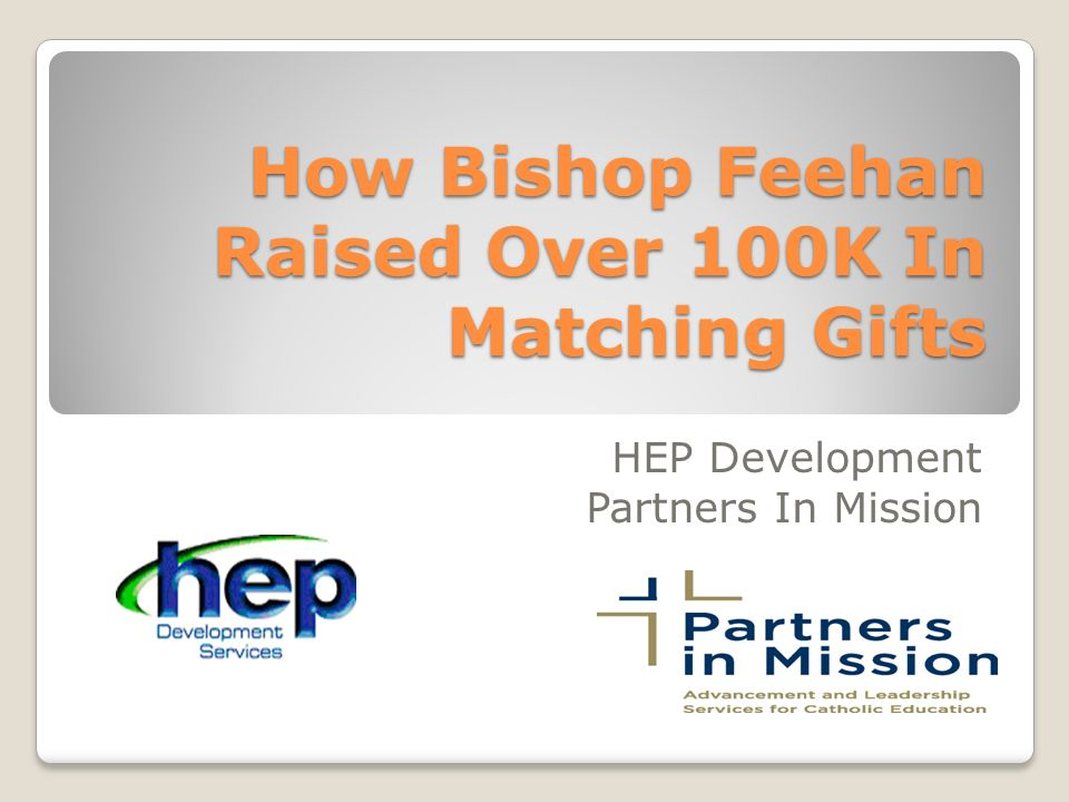 How Bishop Feehan Raised Over 100K In Matching Gifts HEP Development Partners In Mission