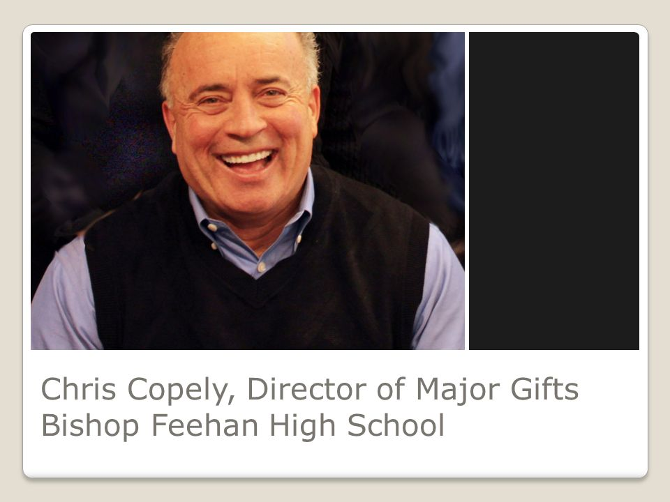 Chris Copely, Director of Major Gifts Bishop Feehan High School