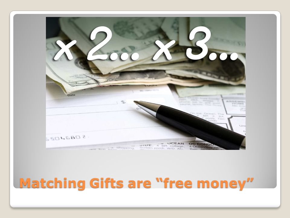 Matching Gifts are free money