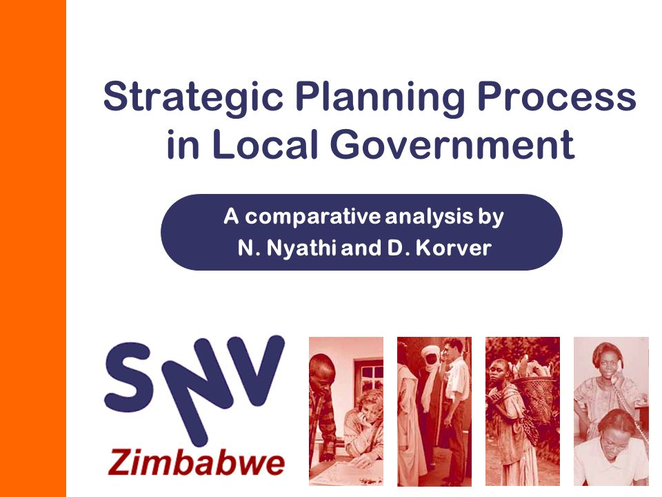 Strategic Planning Process in Local Government A comparative analysis by N. Nyathi and D. Korver