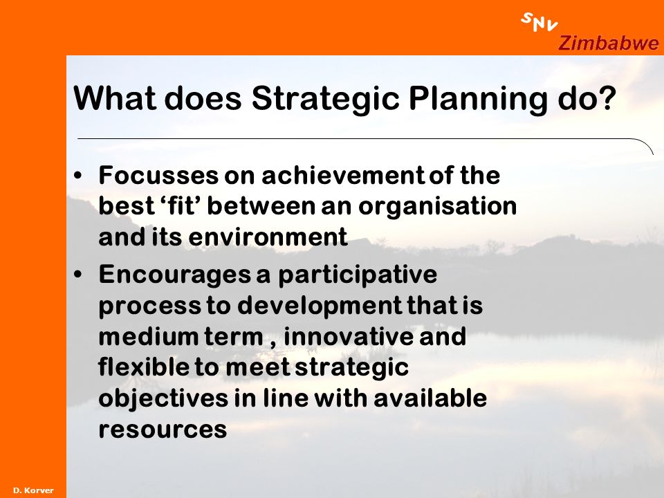 D. Korver What does Strategic Planning do.