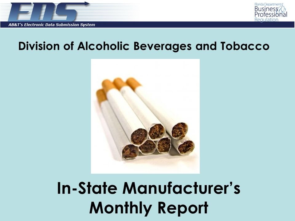 Division of Alcoholic Beverages and Tobacco In-State Manufacturers Monthly Report