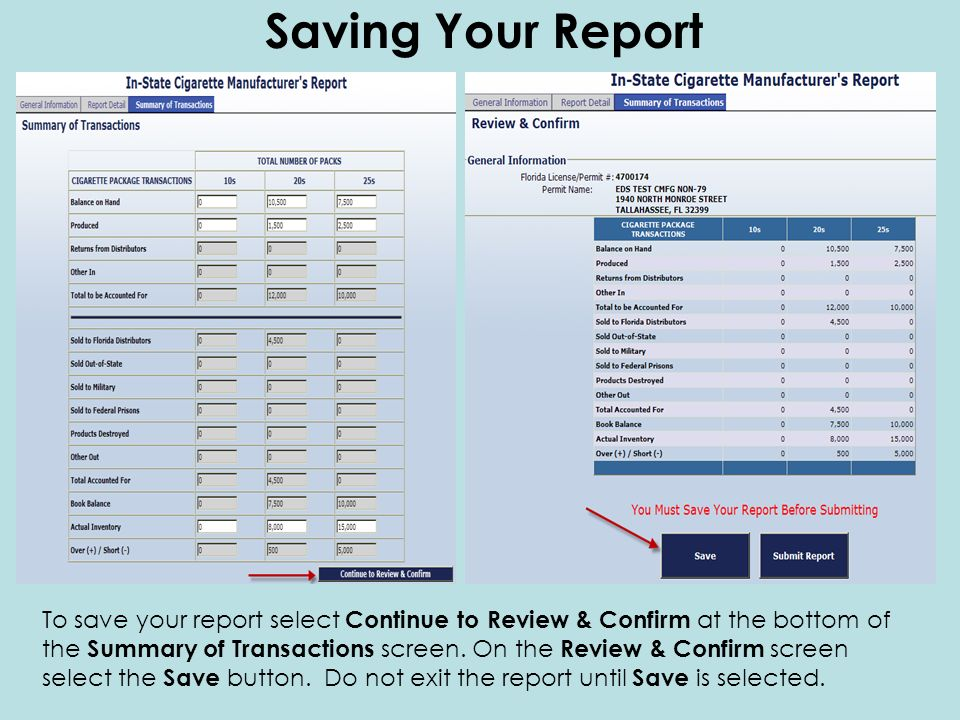 Saving Your Report To save your report select Continue to Review & Confirm at the bottom of the Summary of Transactions screen.