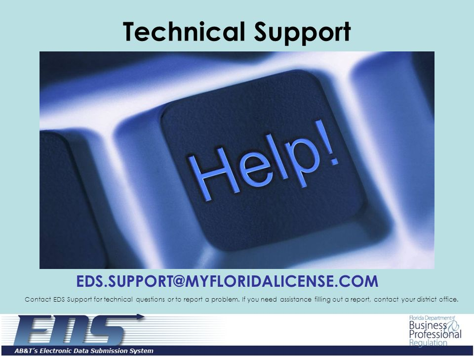 Technical Support Contact EDS Support for technical questions or to report a problem.