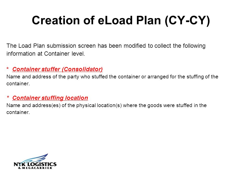 The Load Plan submission screen has been modified to collect the following information at Container level.