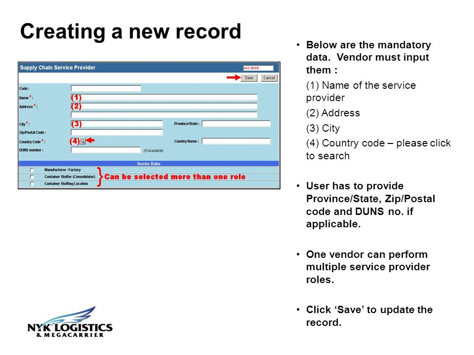 Creating a new record Below are the mandatory data.