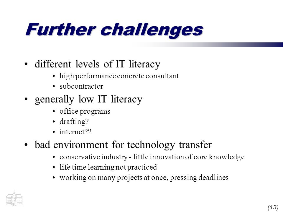 (13) Further challenges different levels of IT literacy high performance concrete consultant subcontractor generally low IT literacy office programs drafting.
