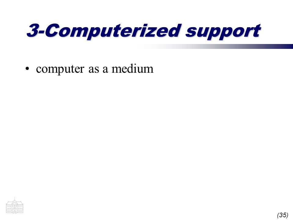 (35) 3-Computerized support computer as a medium