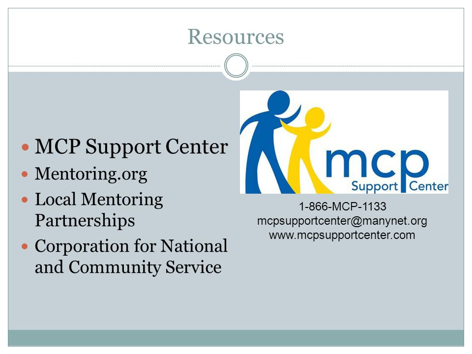 Resources MCP Support Center Mentoring.org Local Mentoring Partnerships Corporation for National and Community Service MCP