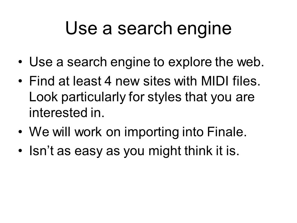 Use a search engine Use a search engine to explore the web.