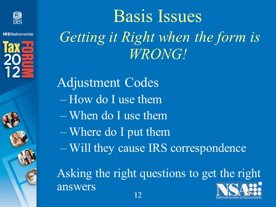 12 Basis Issues Getting it Right when the form is WRONG.