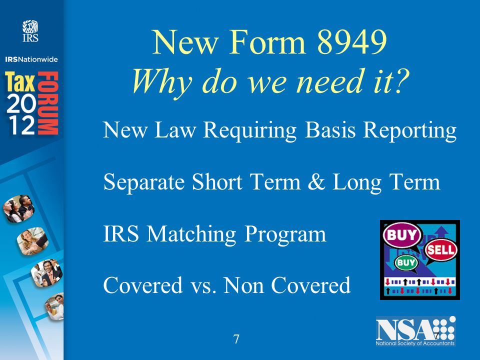 7 7 New Form 8949 Why do we need it.