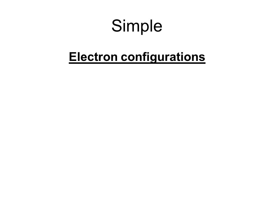 Simple Electron configurations
