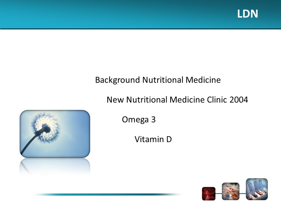 LDN Background Nutritional Medicine New Nutritional Medicine Clinic 2004 Omega 3 Vitamin D