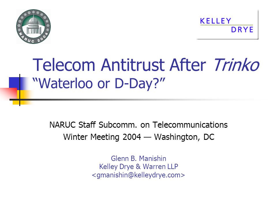 Telecom Antitrust After Trinko Waterloo or D-Day. NARUC Staff Subcomm.