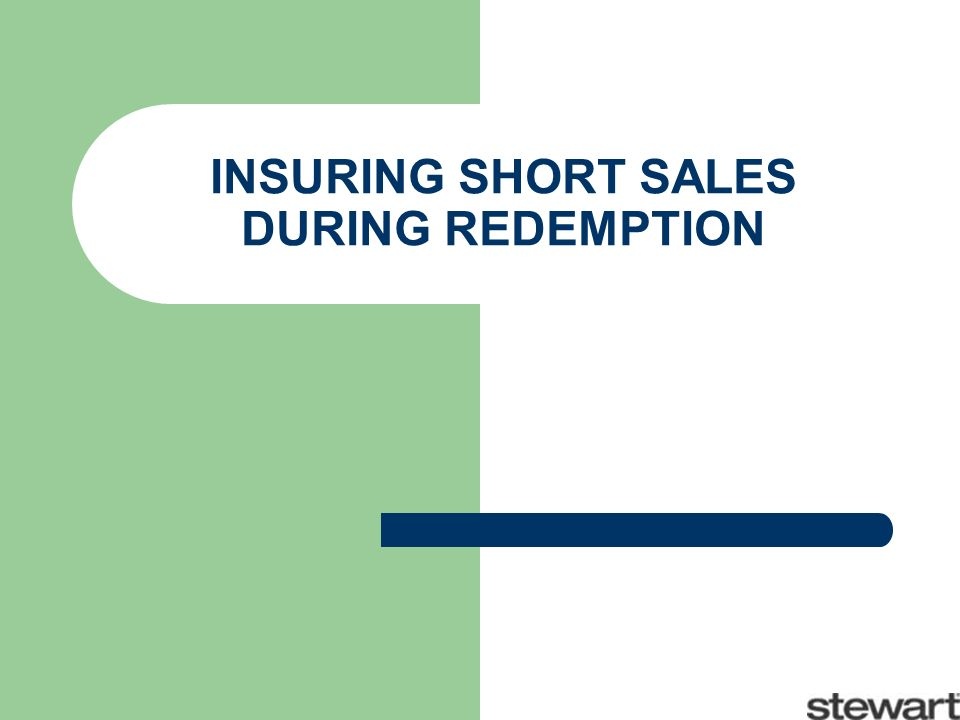 INSURING SHORT SALES DURING REDEMPTION