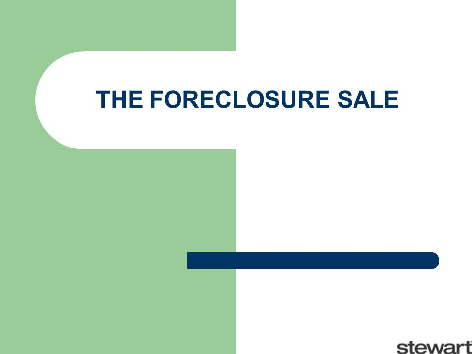 THE FORECLOSURE SALE