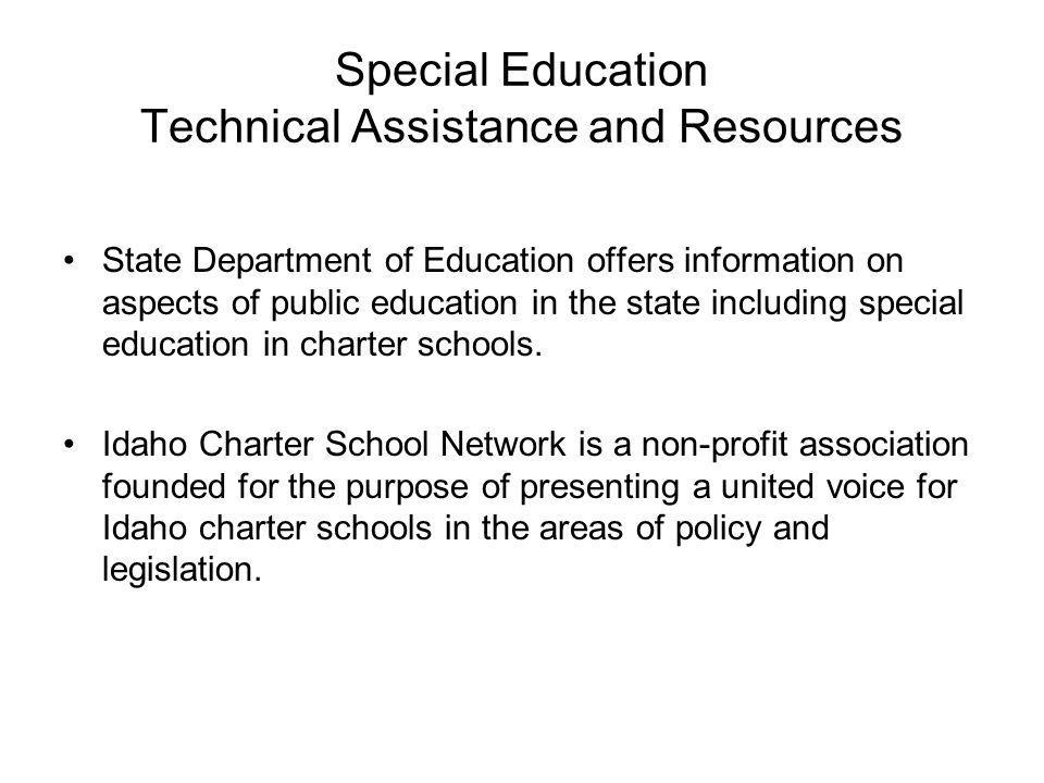 Special Education Technical Assistance and Resources State Department of Education offers information on aspects of public education in the state including special education in charter schools.