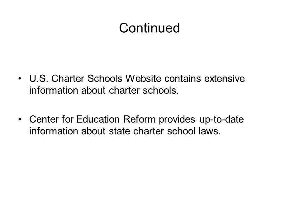 Continued U.S. Charter Schools Website contains extensive information about charter schools.