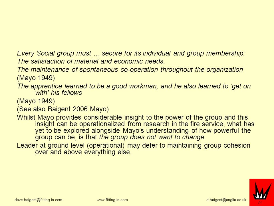 Every Social group must … secure for its individual and group membership: The satisfaction of material and economic needs.